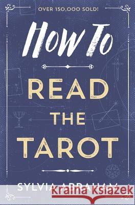 How to Read the Tarot Sylvia Abraham 9780738708171