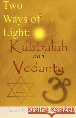 Two Ways of Light: Kabbalah and Vedanta James N. Judd E. L. Weiss Swami Bhashyananda 9780738834115
