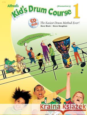 Alfred's Kid's Drum Course: Book & CD Dave Black Steve Houghton 9780739036099