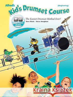 Alfred's Kid's Drumset Course: Book & CD Dave Black Steve Houghton 9780739038253