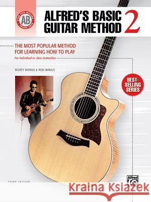 Alfred's Basic Guitar Method, Bk 2: The Most Popular Method for Learning How to Play Alfred Publishing 9780739048900 Alfred Publishing Company