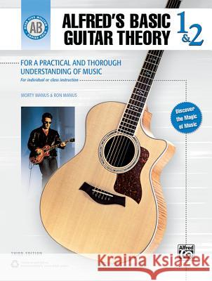 Alfred's Basic Guitar Theory, Bk 1 & 2: The Most Popular Method for Learning How to Play Alfred Publishing 9780739048962 Alfred Publishing Company
