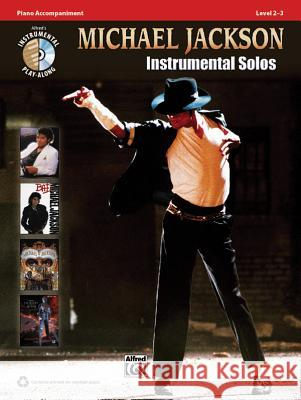 Michael Jackson - Instrumental Solos: Piano Accompaniment [With CD (Audio)] Alfred Publishing 9780739078020
