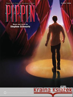 Pippin -- Sheet Music from the Broadway Musical: Piano/Vocal/Chords Stephen Schwartz 9780739096888