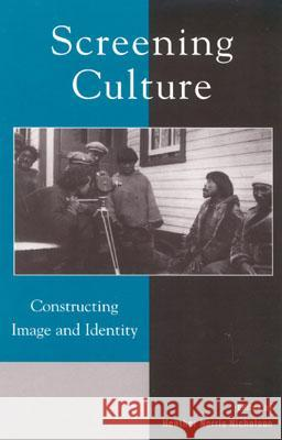 Screening Culture: Constructing Image and Identity Edward Norris Parker Heather Norris Nicholson 9780739105214