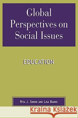 Global Perspectives on Social Issues: Education Rita James Simon 9780739106754