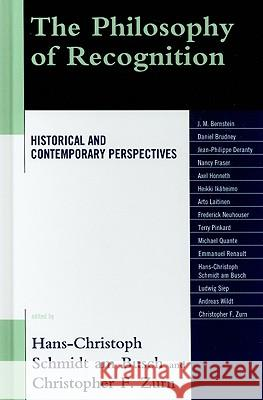 The Philosophy of Recognition : Historical and Contemporary Perspectives Hans-Christoph Schmid 9780739144251