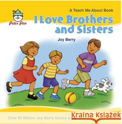 I Love Brothers and Sisters Joy Berry 9780739602744