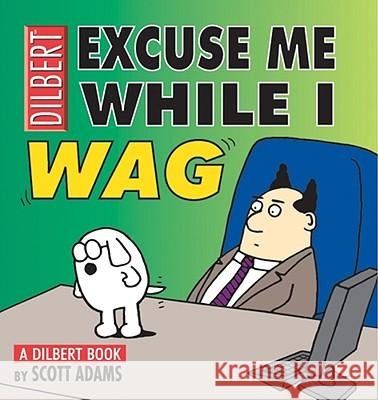 Excuse Me While I Wag: A Dilbert Book Scott Adams 9780740713903