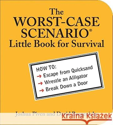 The Worst-Case Scenario Little Book for Survival Joshua Piven David Borgenicht 9780740761768