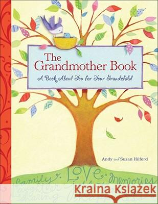 The Grandmother Book: A Book about You for Your Grandchild Andy Hilford Susan Hilford 9780740771125