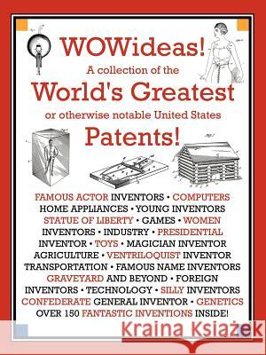 Wowideas! a Collection of the World's Greatest or Otherwise Notable United States Patents! Alexander Tourneu 9780741417312