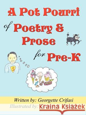 A Pot Pourri of Poetry & Prose for Pre-K Georgette Crifasi 9780741421517