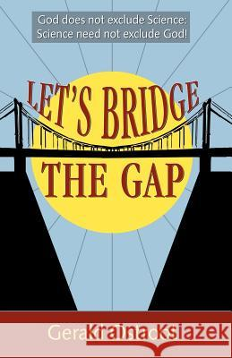 Let's Bridge the Gap. Gerald Ostroot 9780741425072
