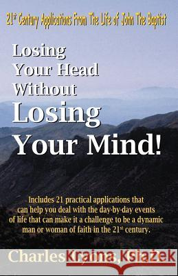 Losing Your Head Without Losing Your Mind! Phd Charles Lyons 9780741425348