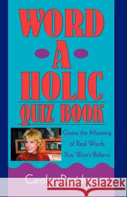 Word-A-Holic Quiz Book Carolyn Davidson 9780741425690