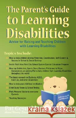 The Parent's Guide to Learning Disabilities Pat Gesualdo 9780741425836