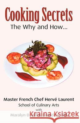 Cooking Secrets: The Why and How Laurent Hill &. Hill 9780741426789