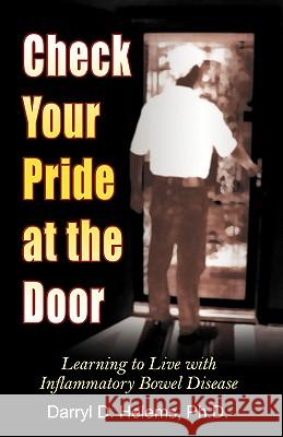 Check Your Pride at the Door Dr Darryl D. Helems 9780741435033