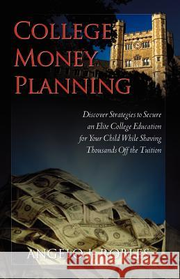 College Money Planning Angelo J. Robles 9780741439642