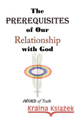 The Prerequisites of Our Relationship with God Evan Anderson 9780741439765