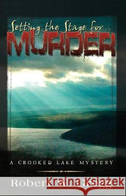 Setting the Stage for Murder Robert W. Gregg 9780741450203