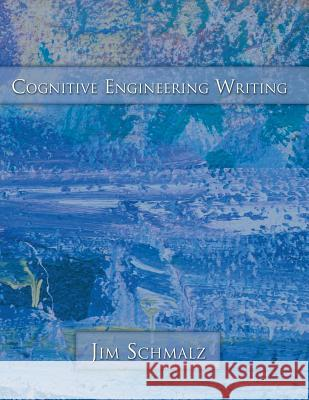 Cognitive Engineering Writing Jim Schmalz 9780741457868