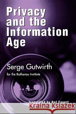 Privacy and the Information Age Serge Gutwirth RAF Casert 9780742517462