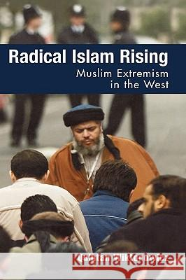 Radical Islam Rising : Muslim Extremism in the West Quintan Wiktorowicz 9780742536401