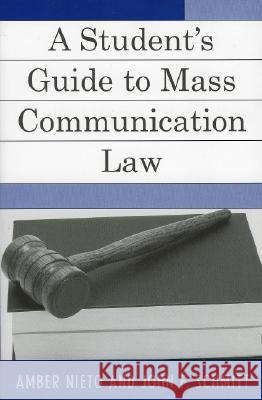 A Student's Guide to Mass Communication Law Amber Nieto 9780742538412