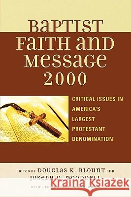Baptist Faith and Message 2000: Critical Issues in America's Largest Protestant Denomination Douglas K. Blount Joseph D. Wooddell Susie Hawkins 9780742551039