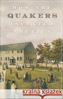 How the Quakers Invented America David Yount 9780742558335