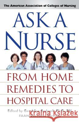 Ask a Nurse: From Home Remedies to Hospital Care American Association of Colleges of Nurs Geraldine Bednash 9780743219402