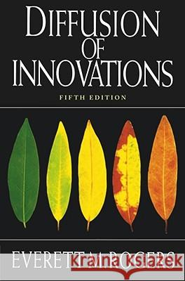 Diffusion of Innovations, 5th Edition Everett M. Rogers 9780743222099 Free Press