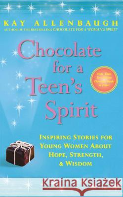 Chocolate for a Teen's Spirit Kay Allenbaugh 9780743222891