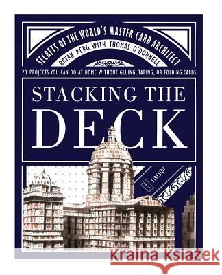 Stacking the Deck: Secrets of the World's Master Card Architect Bryan Berg Thomas O'Donnell 9780743232876