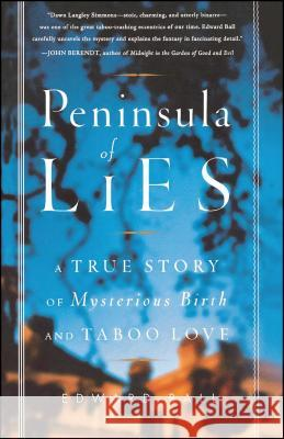 Peninsula of Lies: A True Story of Mysterious Birth and Taboo Love Edward Ball 9780743235617 Simon & Schuster