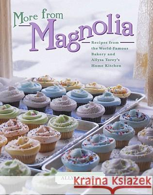 More from Magnolia: Recipes from the World-Famous Bakery and Allysa Torey's Home Kitchen Allysa Torey 9780743246613