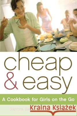 Cheap & Easy : A Cookbook for Girls on the Go Sandra Bark Alexis Kanfer Vin Ganapathy 9780743250542