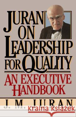 Juran on Leadership For Quality J. M. Juran J. M. Juran 9780743255776