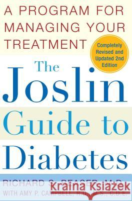 The Joslin Guide to Diabetes: A Program for Managing Your Treatment Richard S. Beaser Amy P. Campbell 9780743257848