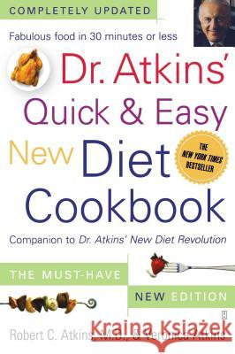 Dr. Atkins' Quick & Easy New Diet Cookbook : Companion to Dr. Atkins' New Diet Revolution Robert C. Atkins Veronica Atkins 9780743266468