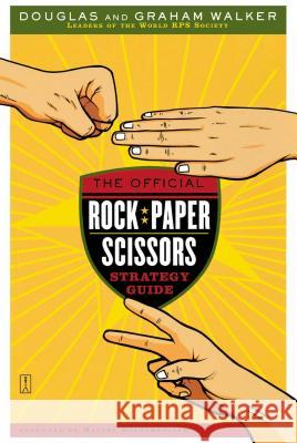 The Official Rock Paper Scissors Strategy Guide Douglas Walker Graham Walker Megan Bannon 9780743267519 Fireside Books