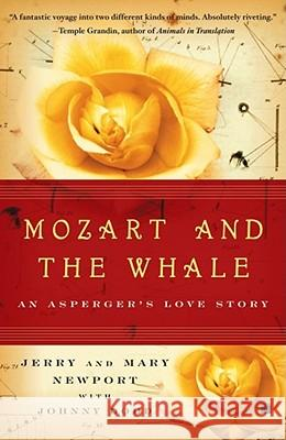 Mozart and the Whale: An Asperger's Love Story Jerry Newport Mary Newport Johnny Dodd 9780743272841