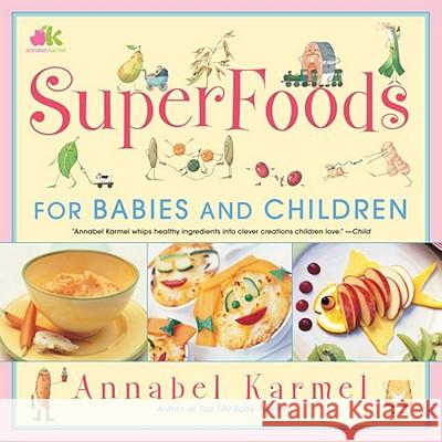 SuperFoods For Babies and Children Annabel Karmel 9780743275248