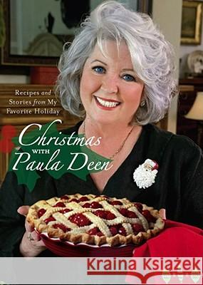 Christmas with Paula Deen: Recipes and Stories from My Favorite Holiday Paula H. Deen 9780743292863