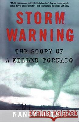 Storm Warning: The Story of a Killer Tornado Nancy Mathis 9780743296601