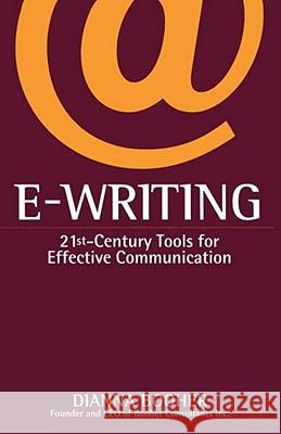 E-Writing : 21st-Century Tools for Effective Communication Dianna Booher 9780743412582