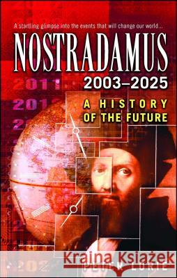Nostradamus: 2003-2025: A History of the Future Peter Lorie 9780743453394