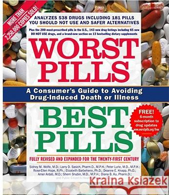 Worst Pills, Best Pills: A Consumer's Guide to Avoiding Drug-Induced Death or Illness Sidney M. Wolfe Sid M. Wolfe 9780743492560